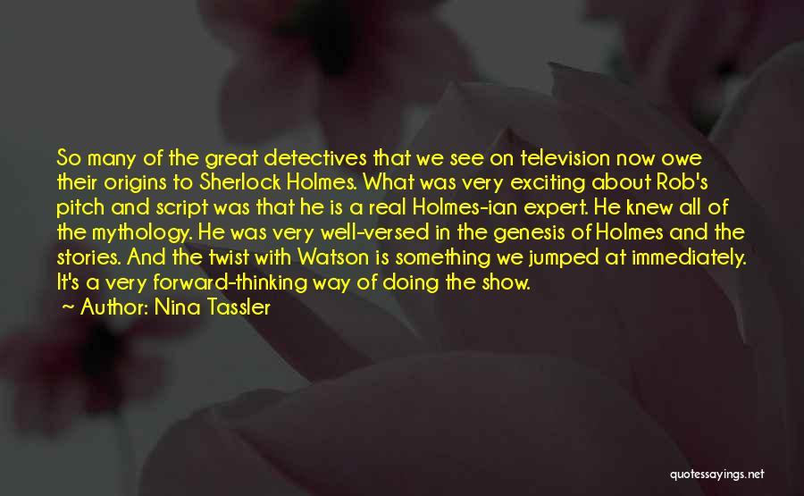 Sherlock Holmes And Watson Quotes By Nina Tassler