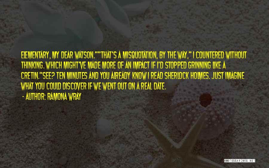 Sherlock Holmes And Watson Quotes By Ramona Wray