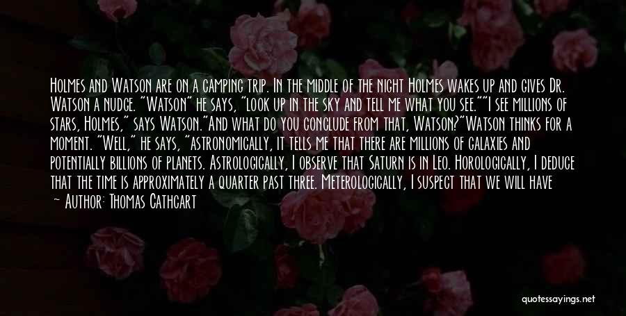 Sherlock Holmes And Watson Quotes By Thomas Cathcart