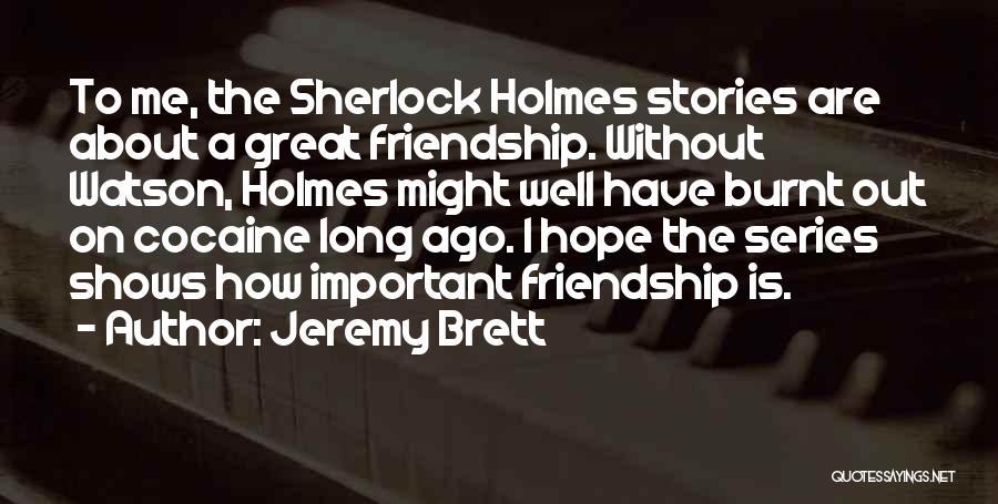 Sherlock Holmes Series 1 Quotes By Jeremy Brett