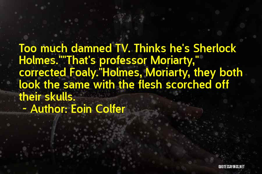 Sherlock's Quotes By Eoin Colfer