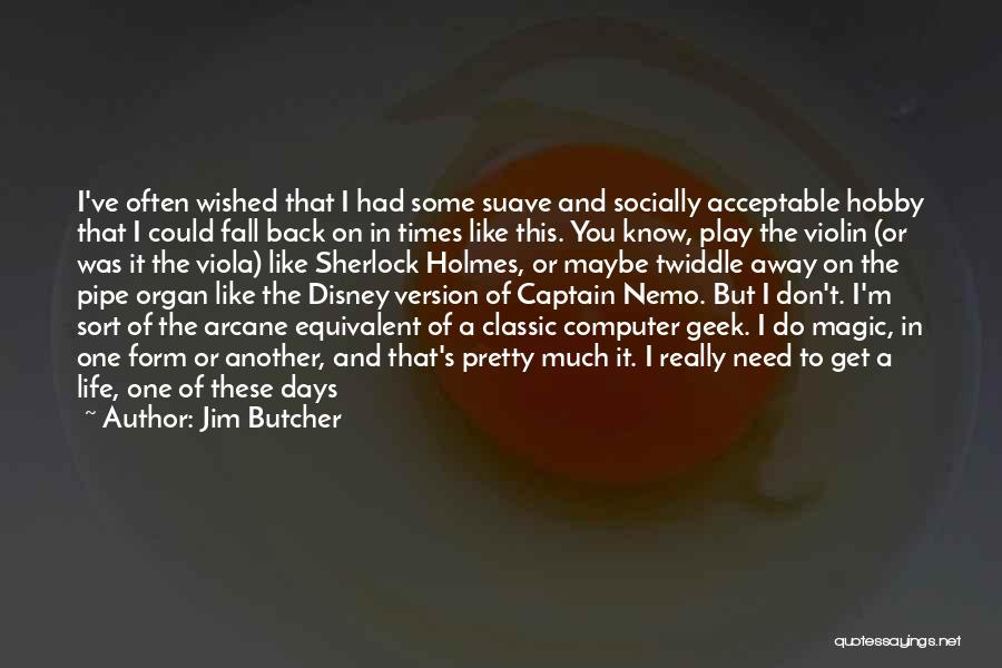 Sherlock's Quotes By Jim Butcher