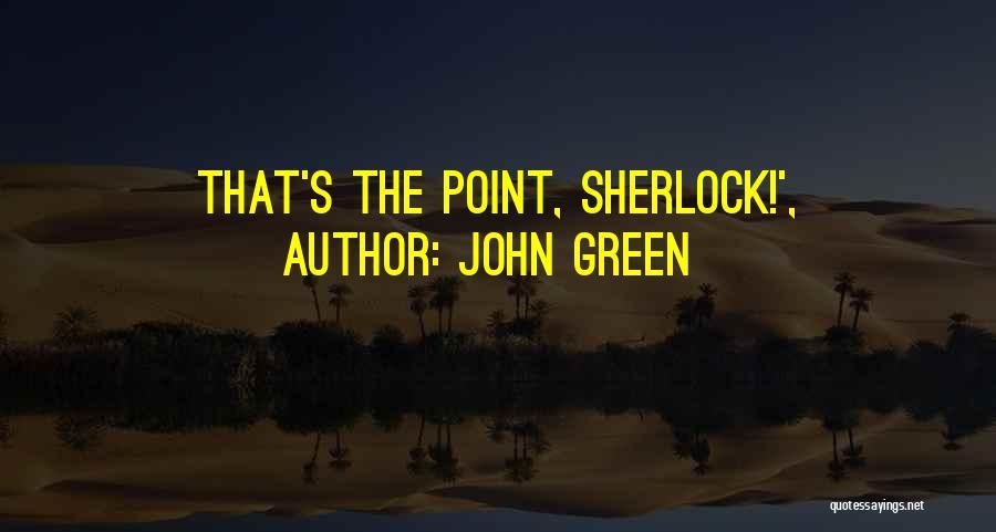 Sherlock's Quotes By John Green