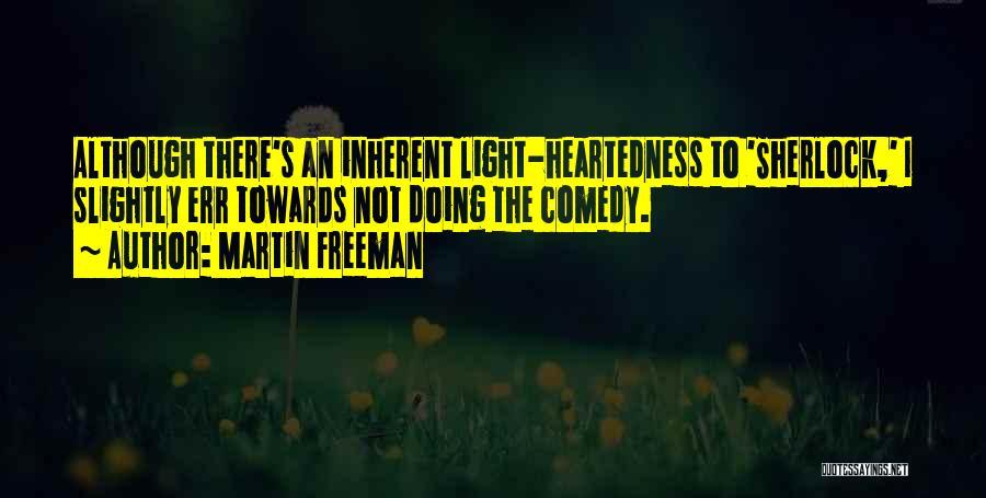 Sherlock's Quotes By Martin Freeman