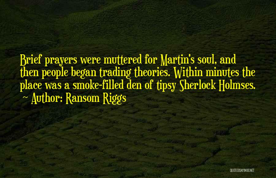 Sherlock's Quotes By Ransom Riggs