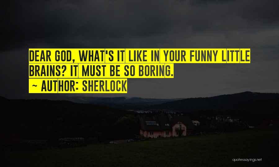 Sherlock's Quotes By Sherlock