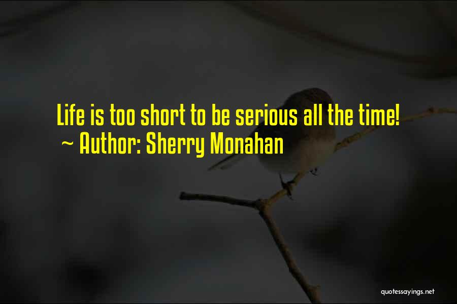 Sherry Monahan Quotes 1190921