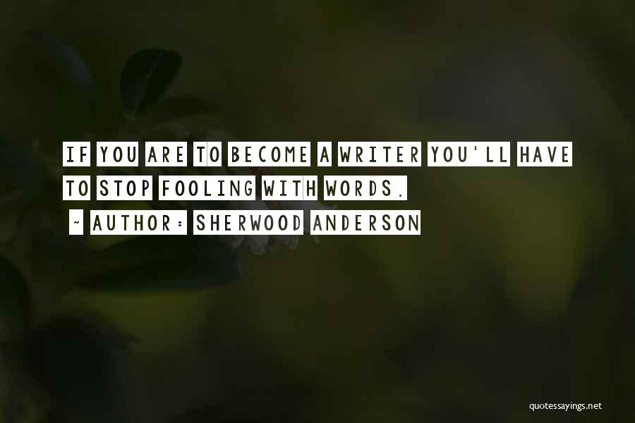 Sherwood Anderson Quotes 1747548