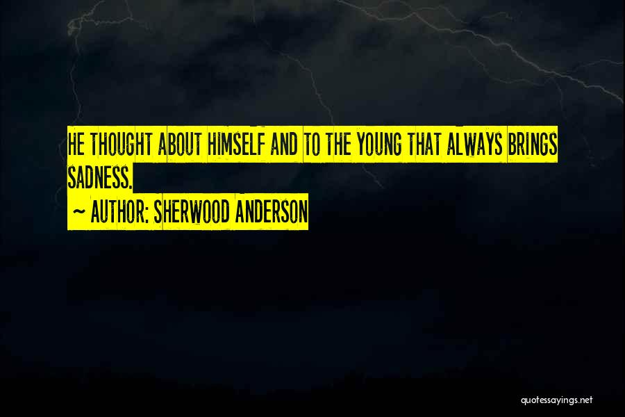Sherwood Anderson Quotes 862011