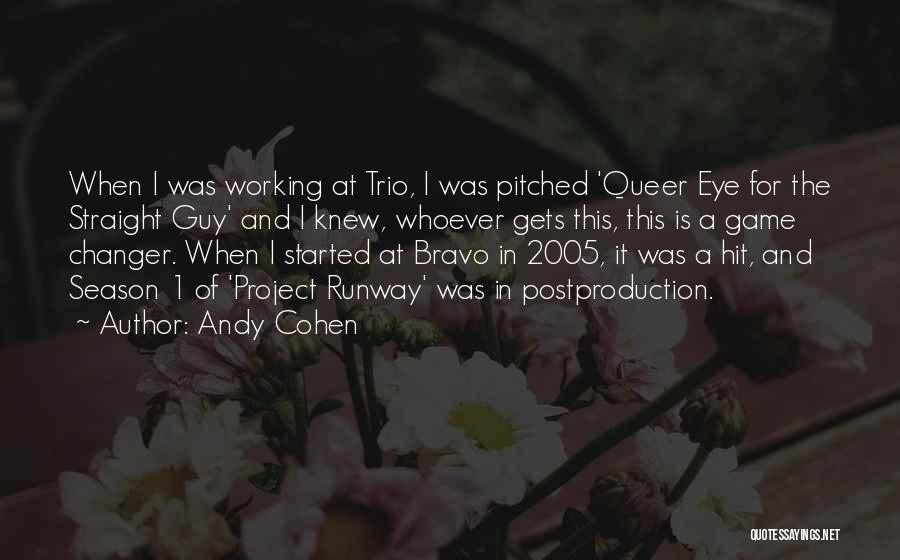 She's A Game Changer Quotes By Andy Cohen