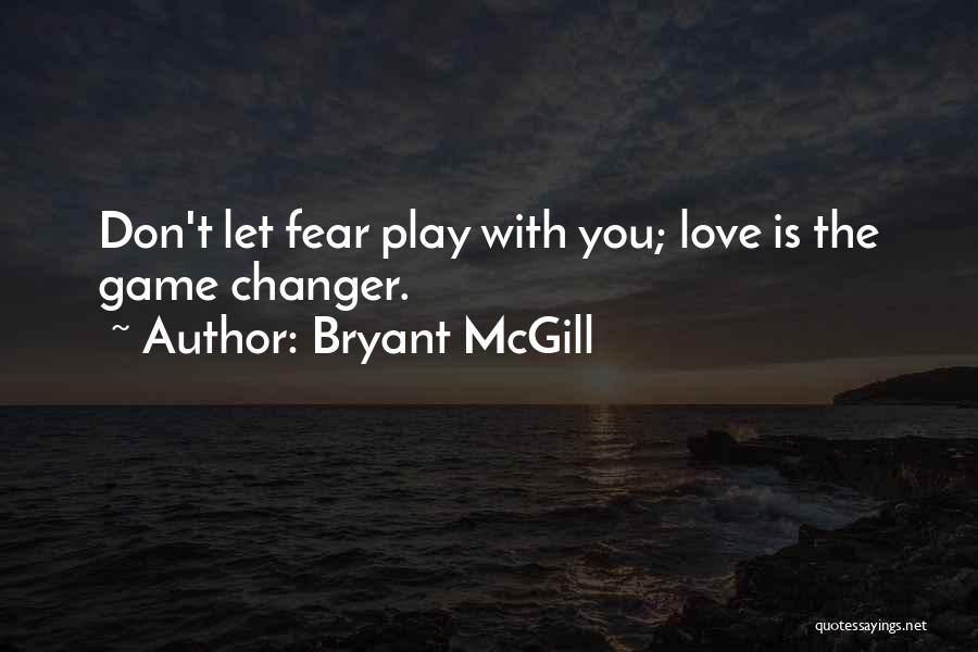 She's A Game Changer Quotes By Bryant McGill