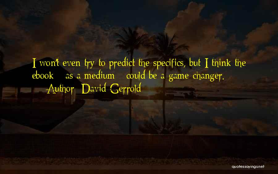 She's A Game Changer Quotes By David Gerrold