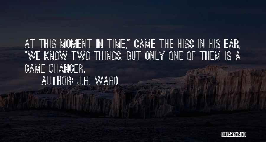 She's A Game Changer Quotes By J.R. Ward