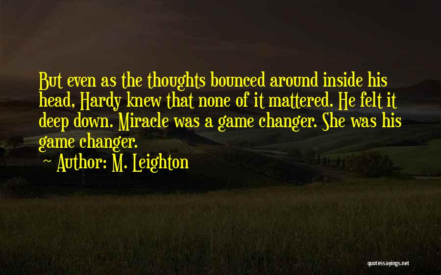 She's A Game Changer Quotes By M. Leighton