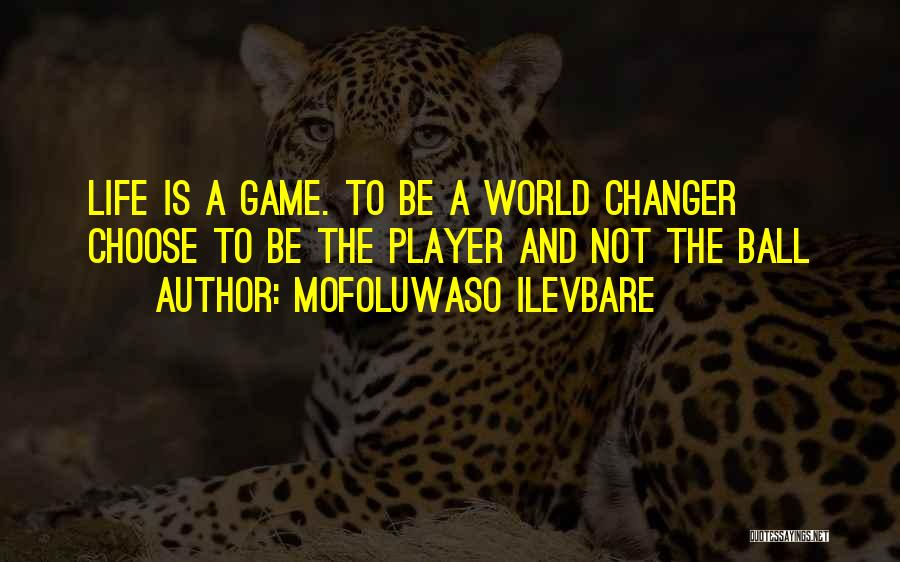 She's A Game Changer Quotes By Mofoluwaso Ilevbare