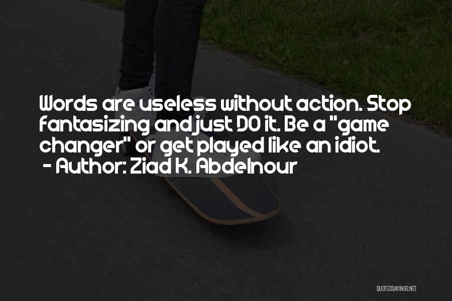 She's A Game Changer Quotes By Ziad K. Abdelnour