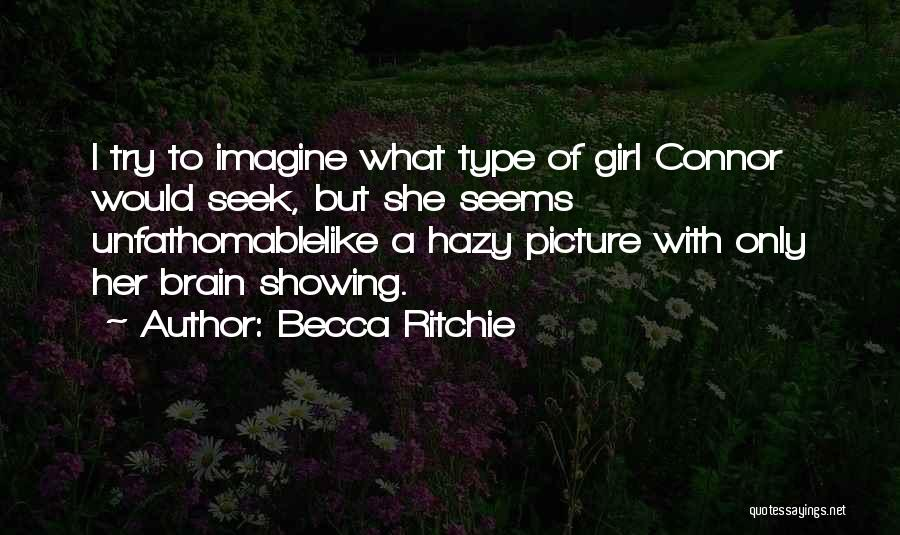 She's A Type Of Girl Quotes By Becca Ritchie