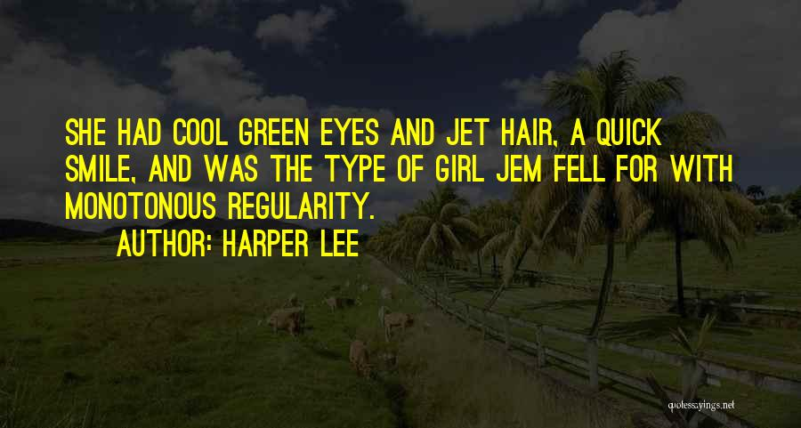 She's A Type Of Girl Quotes By Harper Lee