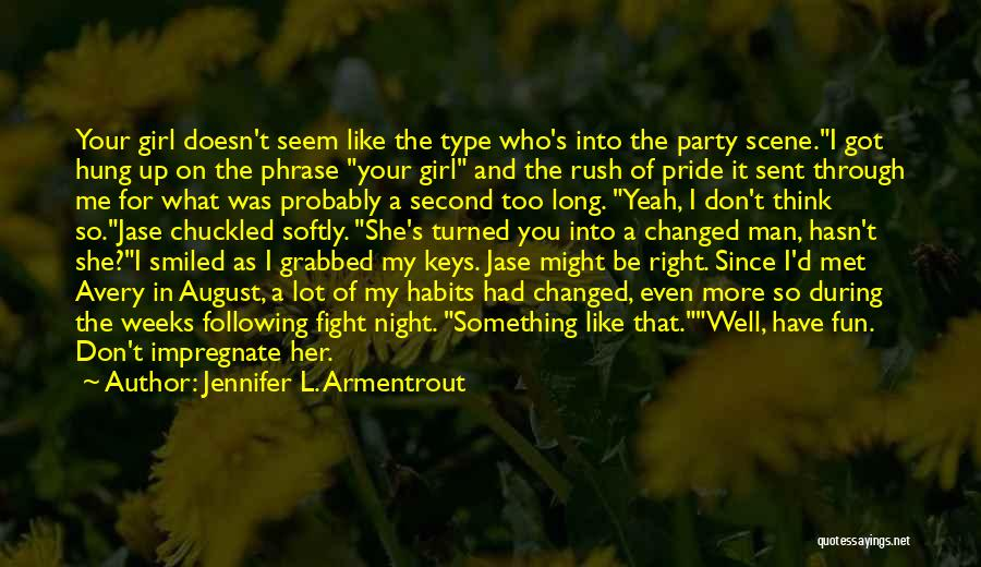 She's A Type Of Girl Quotes By Jennifer L. Armentrout