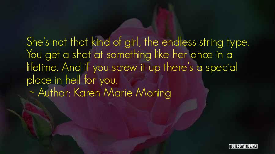 She's A Type Of Girl Quotes By Karen Marie Moning