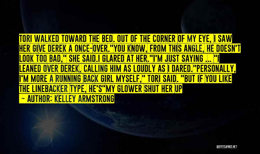 She's A Type Of Girl Quotes By Kelley Armstrong