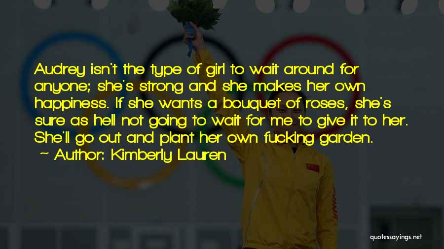 She's A Type Of Girl Quotes By Kimberly Lauren