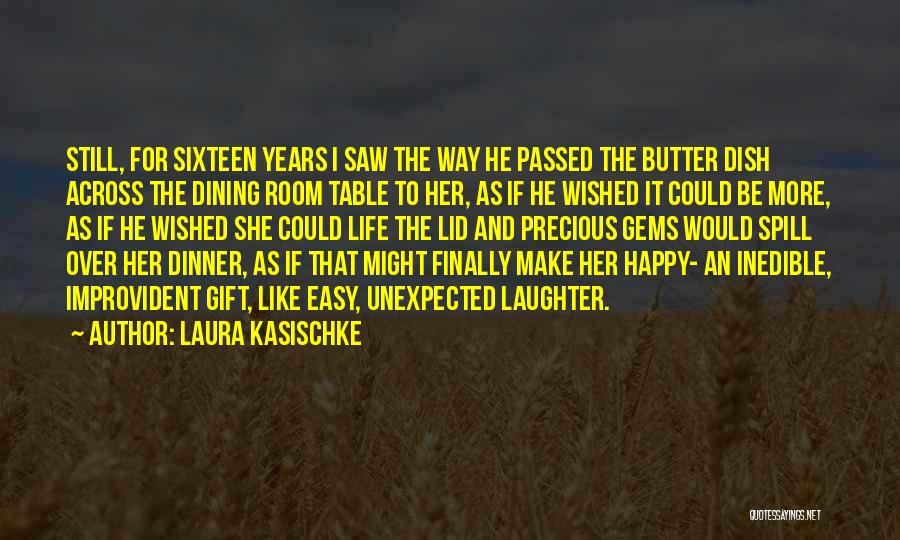 She's Finally Happy Quotes By Laura Kasischke
