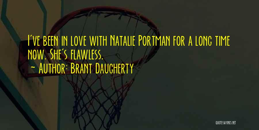 She's Flawless Quotes By Brant Daugherty