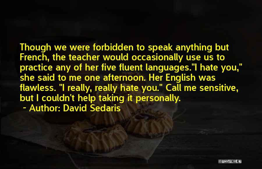 She's Flawless Quotes By David Sedaris
