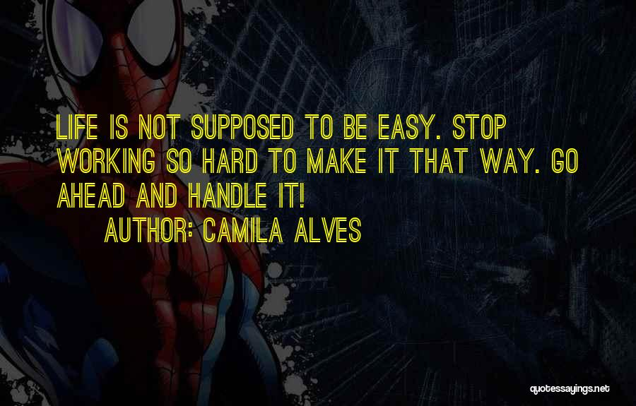 She's Hard To Handle Quotes By Camila Alves