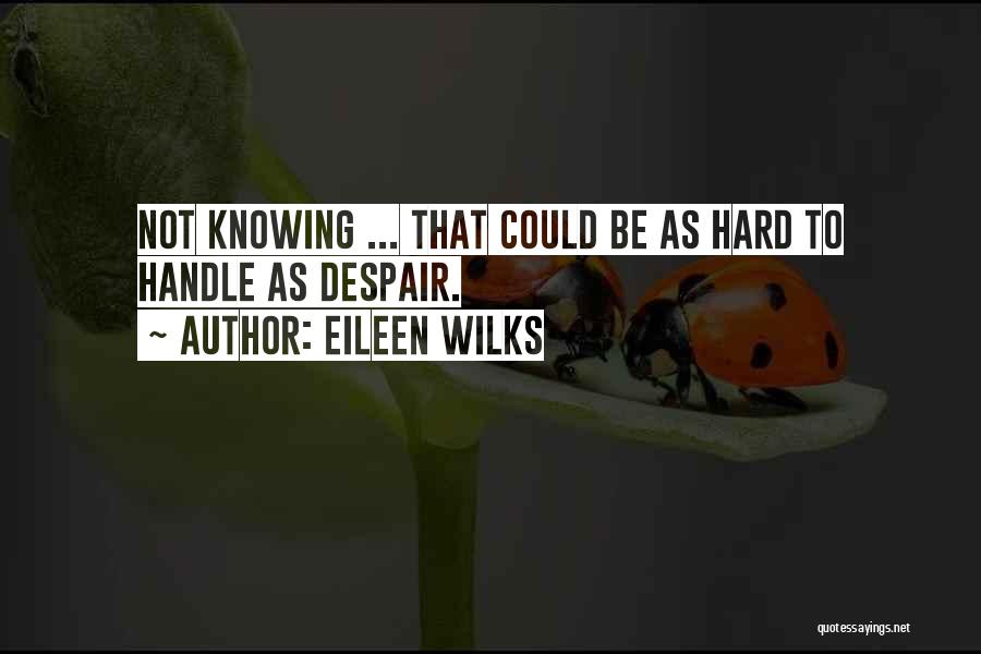 She's Hard To Handle Quotes By Eileen Wilks