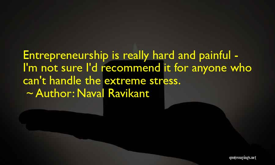 She's Hard To Handle Quotes By Naval Ravikant