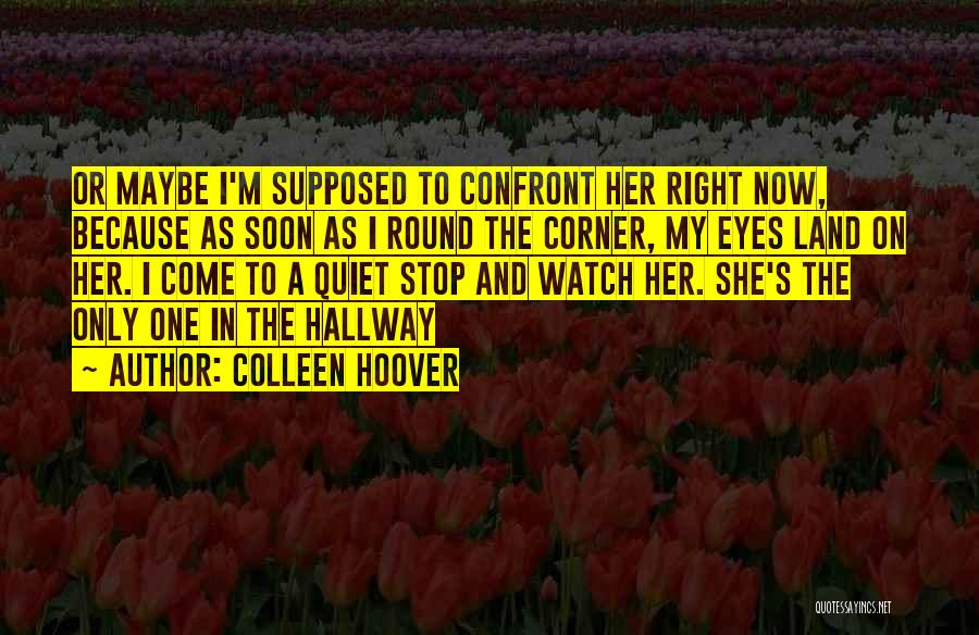She's My Only One Quotes By Colleen Hoover