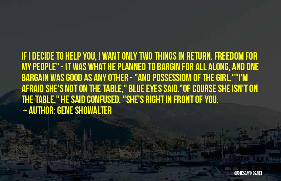 She's My Only One Quotes By Gene Showalter