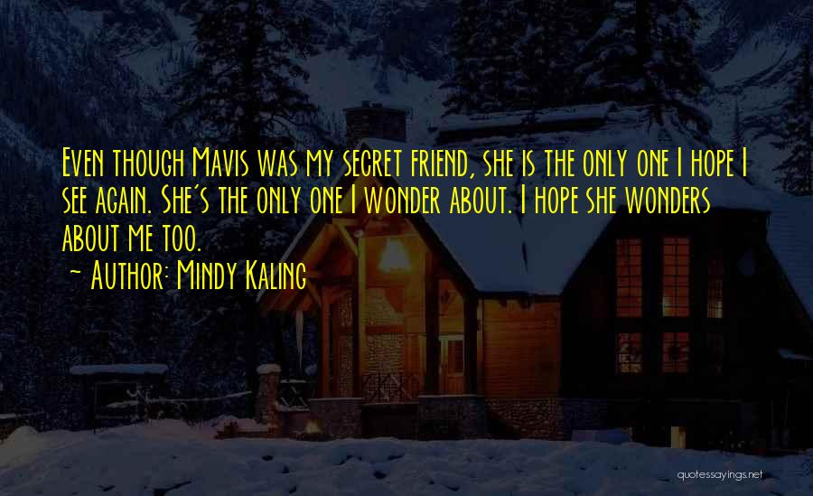 She's My Only One Quotes By Mindy Kaling