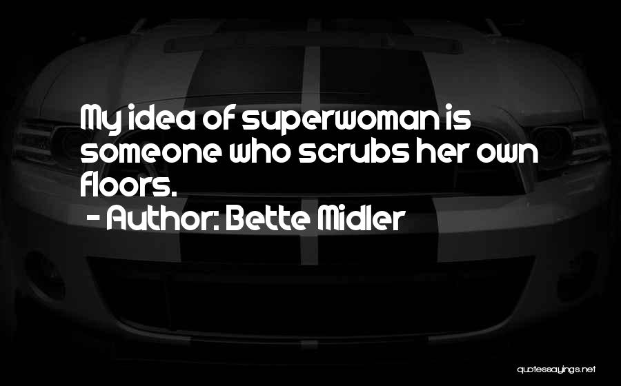 She's My Superwoman Quotes By Bette Midler
