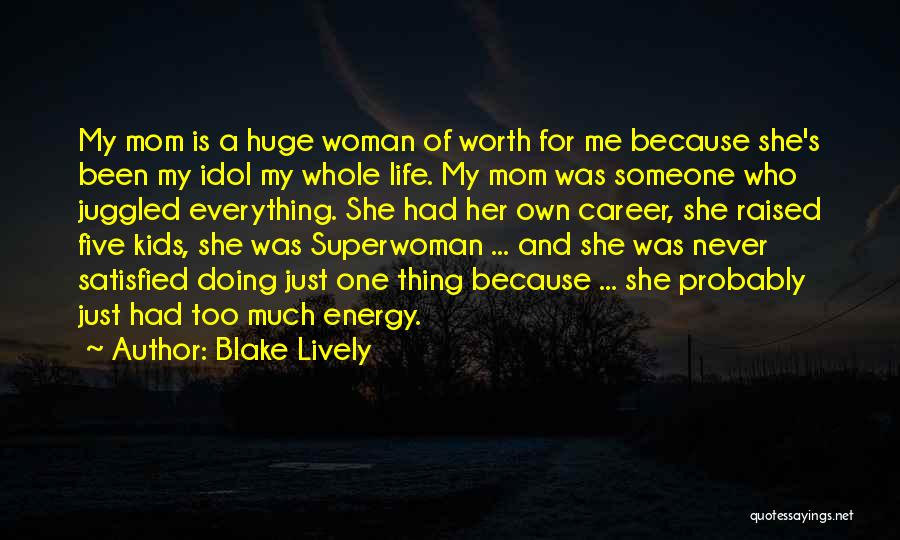 She's My Superwoman Quotes By Blake Lively