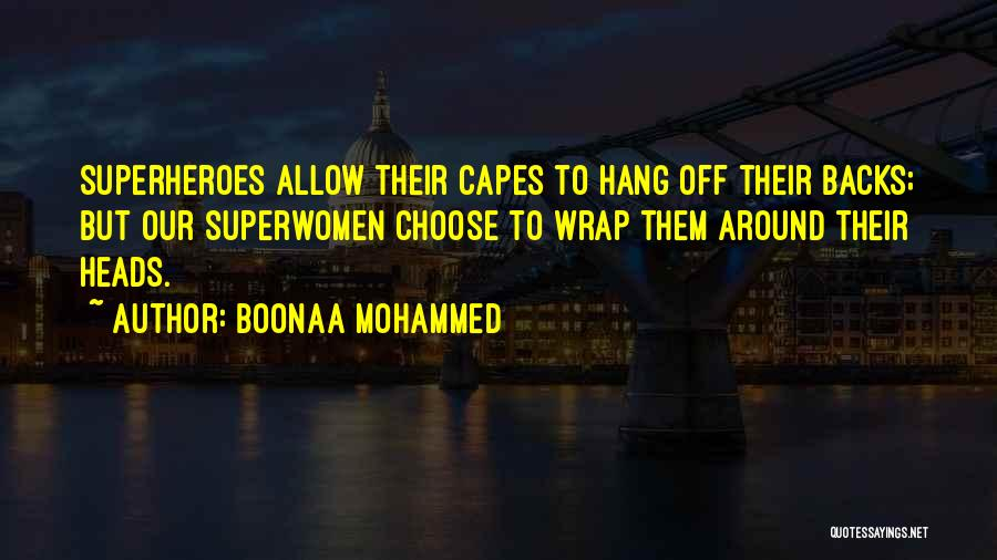 She's My Superwoman Quotes By Boonaa Mohammed