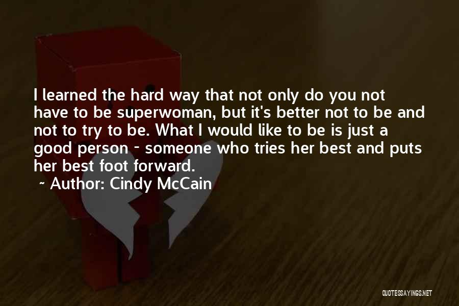 She's My Superwoman Quotes By Cindy McCain