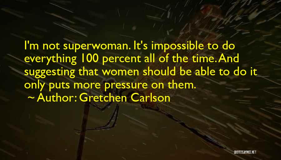 She's My Superwoman Quotes By Gretchen Carlson