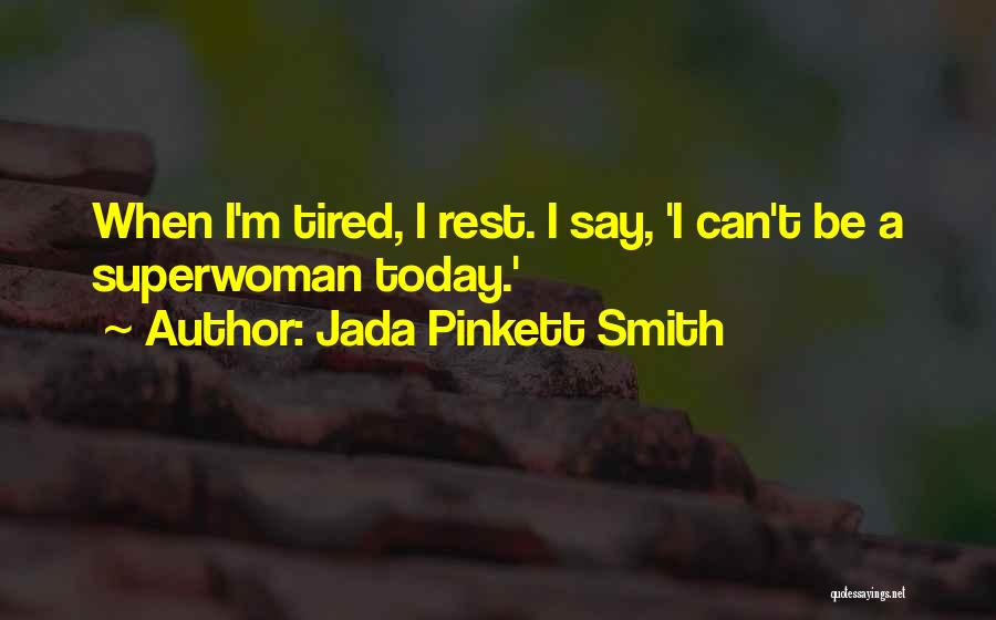 She's My Superwoman Quotes By Jada Pinkett Smith
