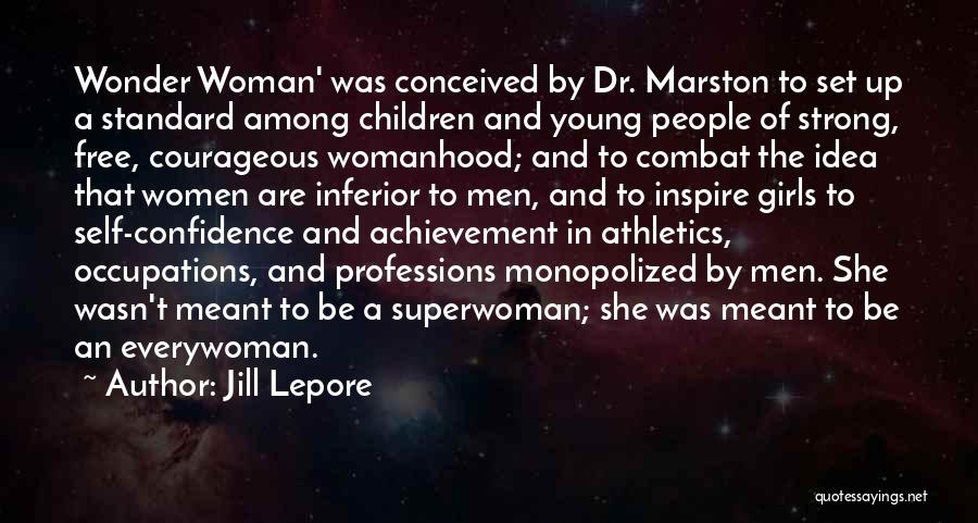She's My Superwoman Quotes By Jill Lepore