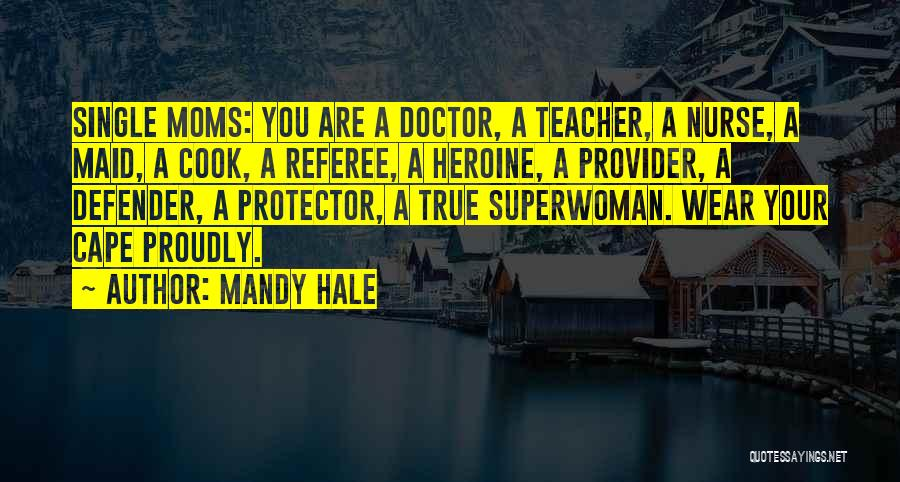 She's My Superwoman Quotes By Mandy Hale