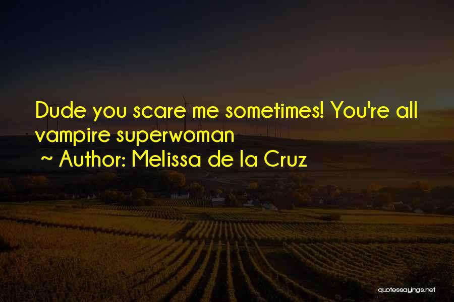 She's My Superwoman Quotes By Melissa De La Cruz