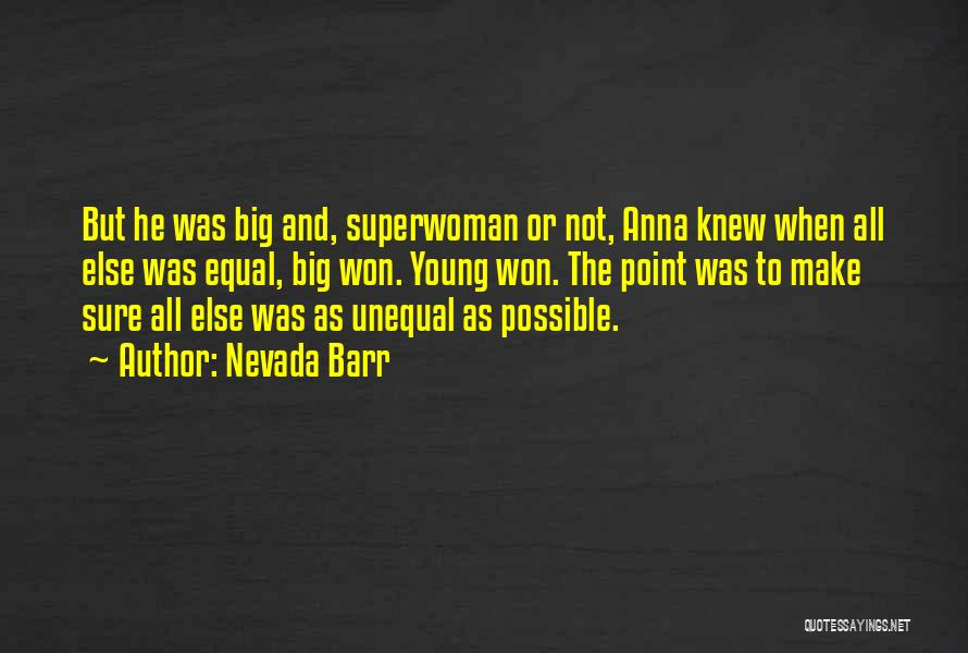 She's My Superwoman Quotes By Nevada Barr