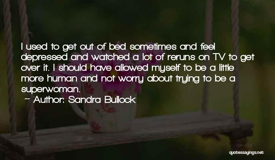 She's My Superwoman Quotes By Sandra Bullock
