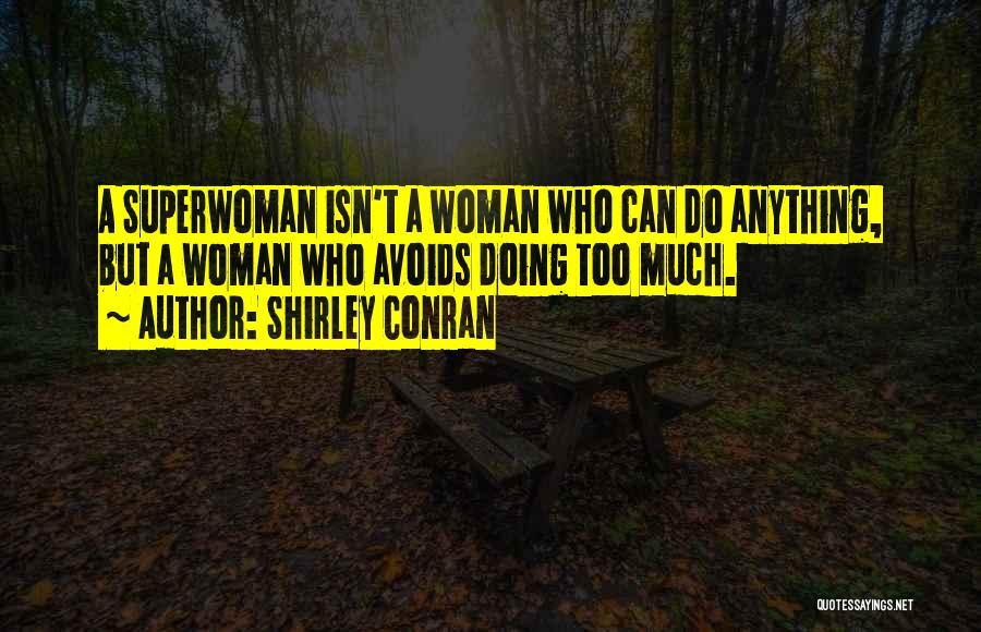 She's My Superwoman Quotes By Shirley Conran