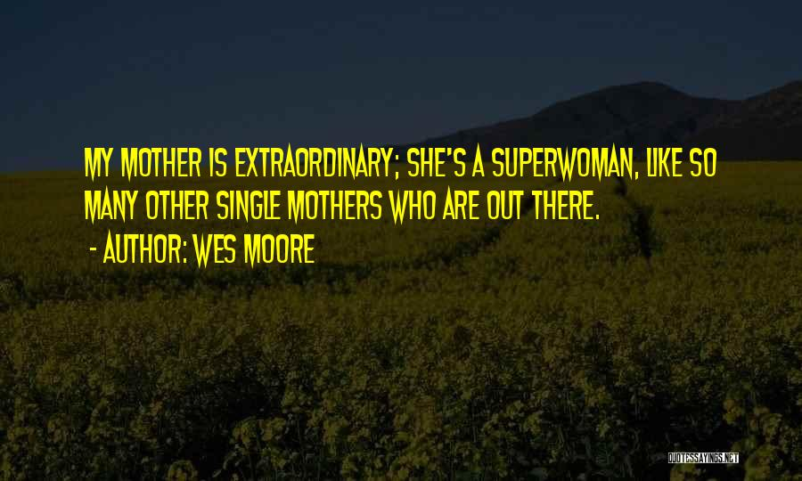 She's My Superwoman Quotes By Wes Moore