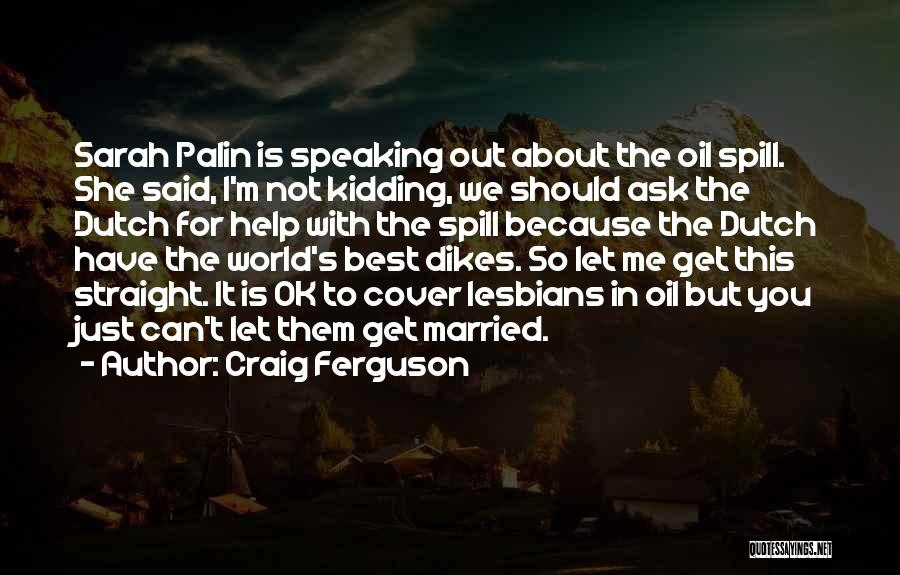 She's Not Ok Quotes By Craig Ferguson