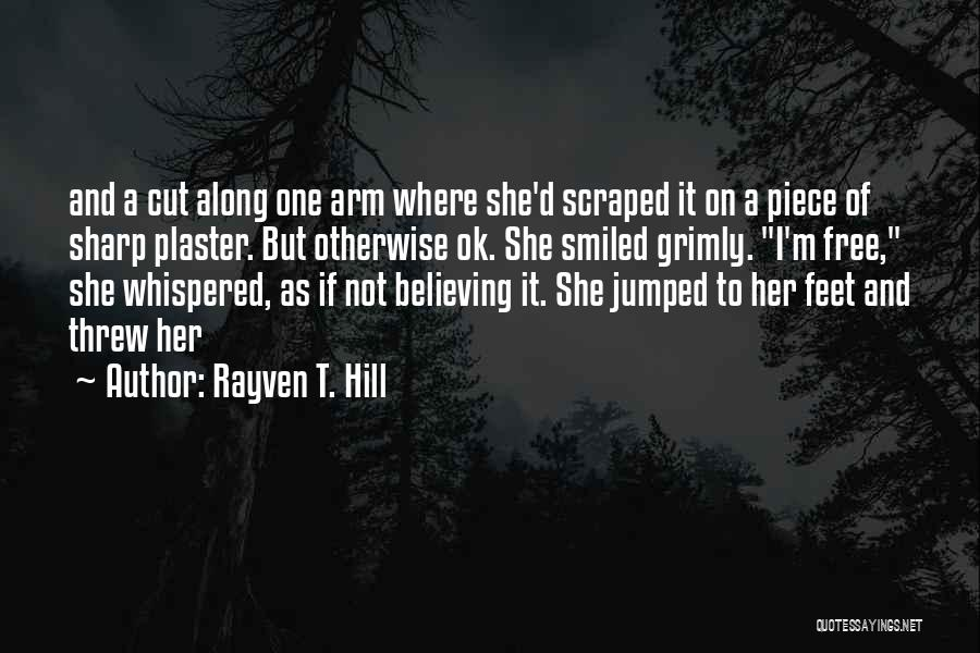 She's Not Ok Quotes By Rayven T. Hill